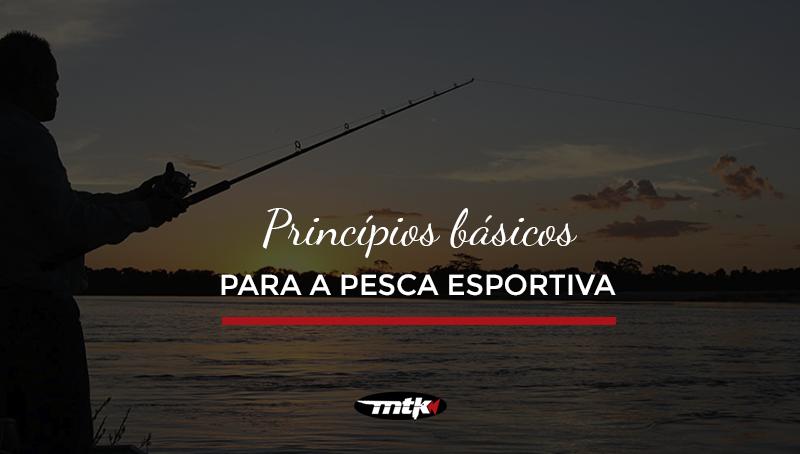 39228135a Princípios básicos para a pesca esportiva. - MTK BRASIL